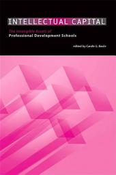 Intellectual Capital: The Intangible Assets of Professional Development Schools