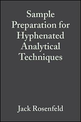 Sample Preparation for Hyphenated Analytical Techniques