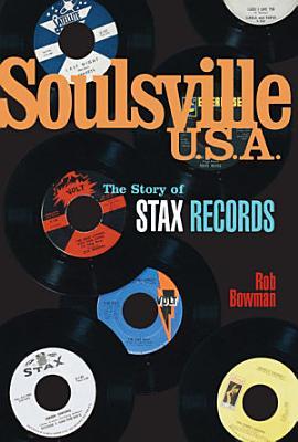 Soulsville  U S A   The Story of Stax Records PDF