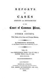Reports of Cases Argued and Determined in the Court of Common Pleas, and Other Courts: With Tables of the Cases and Principal Matters, Volume 4