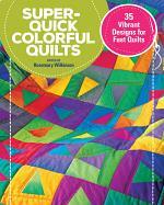 Super-Quick Colorful Quilts