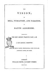 The Vision, Or, Hell, Purgatory, and Paradise of Dante Alighieri