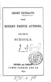 Short extracts from modern French authors for use in schools [compiled by J. Macray].