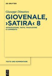 """Giovenale, """"Satira"""" 8: Introduzione, testo, traduzione e commento"""