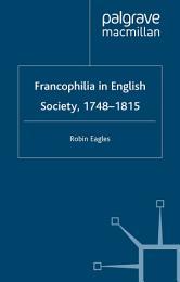 Francophilia in English Society, 1748-1815