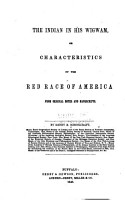 The Indian in His Wigwam  Or  Characteristics of the Red Race of America PDF