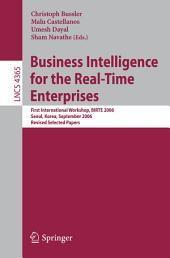 Business Intelligence for the Real-Time Enterprises: First International Workshop, BIRTE 2006, Seoul, Korea, September 11, 2006, Revised Selected Papers