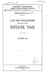 Regulations No. 37 Law and Regulations Relating to the Estate Tax: October, 1916