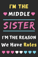I m The Middle Sister I m the Reason We Have Rules