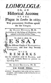 Loimologia Or An Historical Account of the Plague in London in 1665: With Precautionary Directions Against the Like Contagion