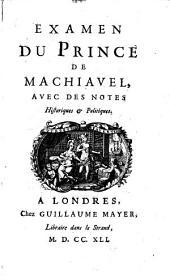 Examen du Prince de Machiavel: avec des notes historiques & politiques