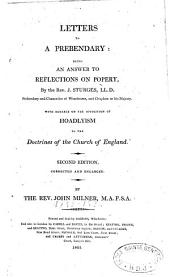 Letters to a prebendary, being an answer to Reflections on popery, by the Rev. J. Sturges... with remarks on the opposition of Hoadlysim to the doctrines of the Church of England