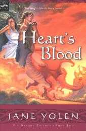 Heart's Blood: The Pit Dragon Chronicles, Volume Two