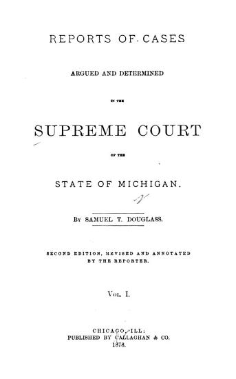 Reports of Cases Argued and Determined in the Supreme Court of Michigan PDF