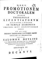 Promotionem doctoralem duorum theologiae licentiatorum ... indicit et ad eadem ... invitat Salomon Deyling