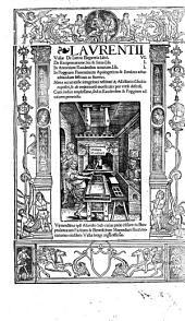 De Latina Elegantia Libri. VI. De Reciprocatione Sui & Suus. Lib. I. In Antonium Raudensem notarum. Lib. I. In Poggium Florentinum Apologeticus & scenicus actus admodum festiuus ac facetus (etc.)