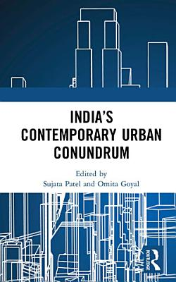 India   s Contemporary Urban Conundrum