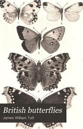 British Butterflies: Being a Popular Handbook for Young Studentsand Collectors