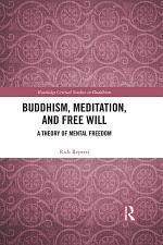 Buddhism, Meditation, and Free Will