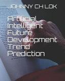 Artificial Intelligent Future Development Trend Prediction