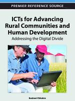 ICTs for Advancing Rural Communities and Human Development  Addressing the Digital Divide PDF