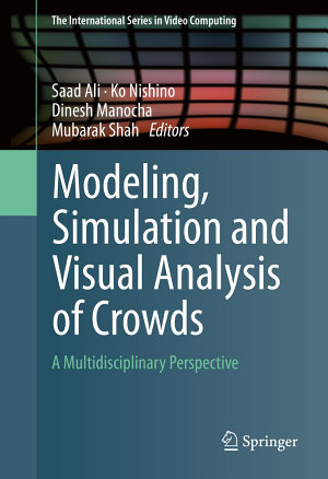 Modeling  Simulation and Visual Analysis of Crowds