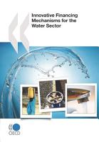 OECD Studies on Water Innovative Financing Mechanisms for the Water Sector PDF