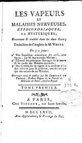 Les vapeurs et maladies nerveuses, hypocondriaques ou hystériques reconnues et traitées dans les deux sexes: Volume1