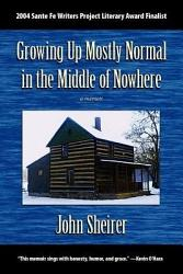 Growing Up Mostly Normal in the Middle of Nowhere PDF