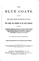 The Blue Coats and how They Lived  Fought and Died for the Union PDF