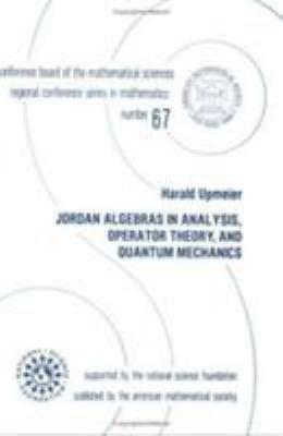 Jordan Algebras In Analysis Operator Theory And Quantum Mechanics