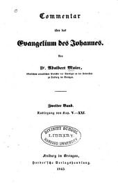 Commentar über des Evangelium des Johannes: Auslegung von Kap. V-XXI