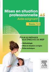 Mises en situation professionnelle AS: Aide-soignant, Édition 3