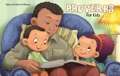 Proverbs for Kids: Biblical Wisdom for Children