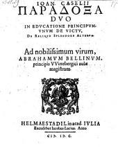 Paradoxa duo in educatione principum, unum de victu, de reliquo-splendore alterum. - Helmaestadii, Jac. Lucius 1600