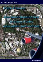 Park Planet  Die amerikanischen Disney Parks von oben betrachtet PDF