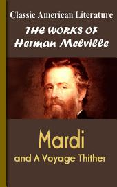 Mardi: and A Voyage Thither: Works of Melville