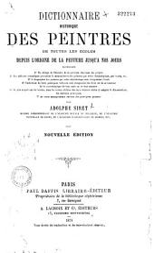Dictionnaire historique des peintres de toutes les écoles depuis l'origine de la peinture jusqu'à nos jours...