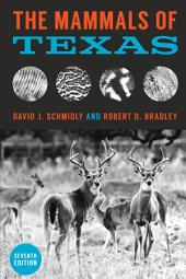 The Mammals of Texas: Edition 7