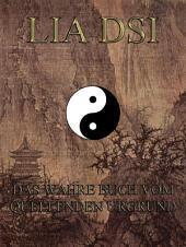 Lia Dsi - Das wahre Buch vom quellenden Urgrund (Philosophie des Ostens)