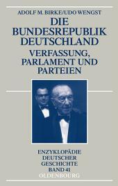 Die Bundesrepublik Deutschland: Verfassung, Parlament und Parteien 1945-1998, Ausgabe 2