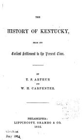 The History of Kentucky: From Its Earliest Settlement to the Present Time