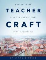 TeacherCraft: How Teachers Learn to Use MineCraft in Their Classrooms