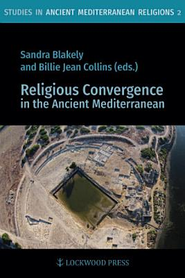 Religious Convergence in the Ancient Mediterranean PDF