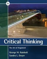 Critical Thinking  The Art of Argument PDF