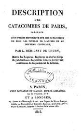 Description des catacombes de Paris: précédée d'un précis historique sur les catacombes de tous les peuples de l'ancien et du nouveau continent