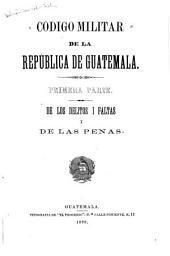 Código militar de la república de Guatemala: Partes 1-2