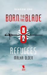 Refugees Born To The Blade Season 1 Episode 8  Book PDF