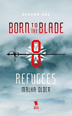 Refugees  Born to the Blade Season 1 Episode 8