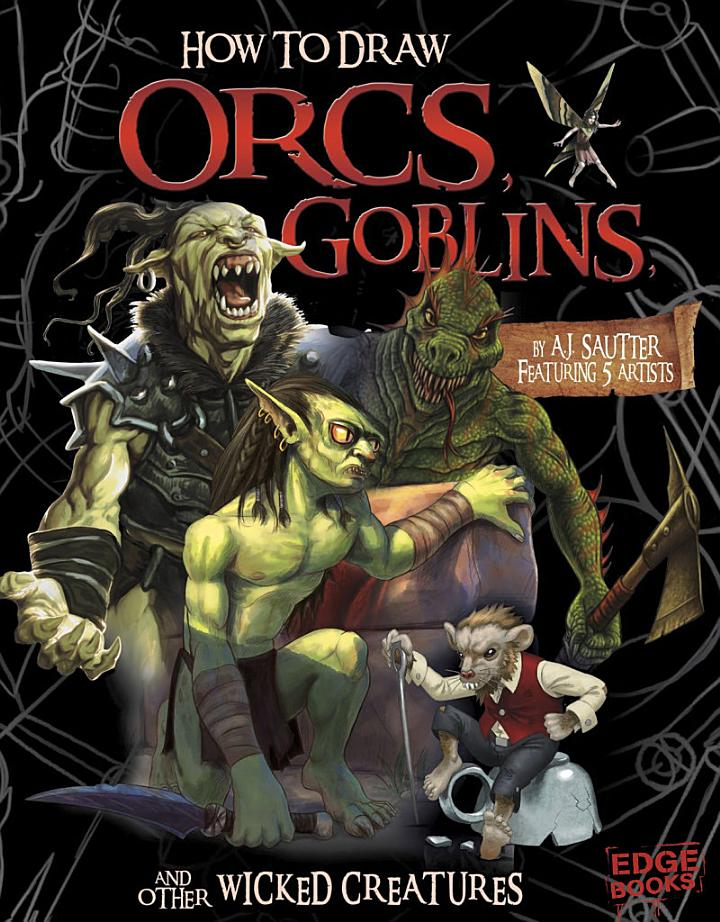 How to Draw Orcs, Goblins, and Other Wicked Creatures